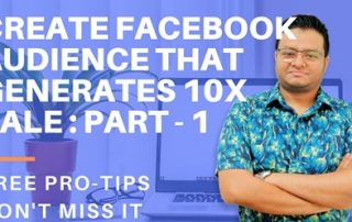 Create audience for Facebook Ad campaign 2020 that generates 10X sales: Part - 1 - iNext Web and SEO