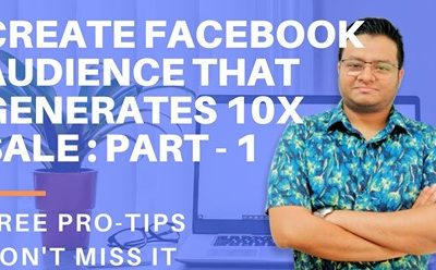 Create audience for Facebook Ad campaign 2020 that generates 10X sales: Part – 1 – iNext Web and SEO